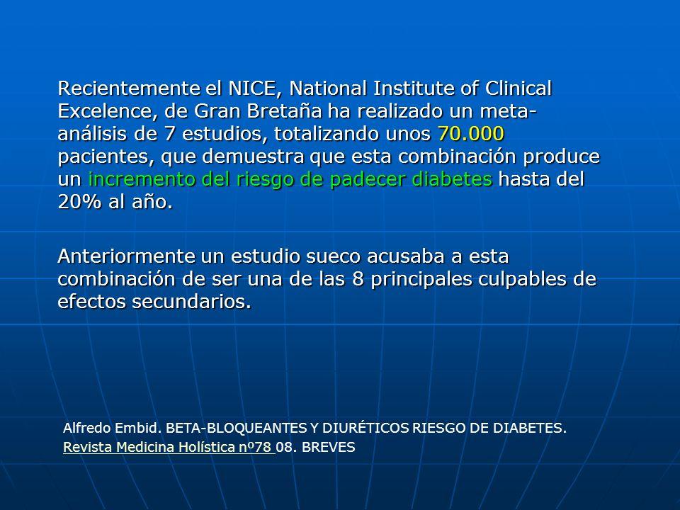 Recientemente el NICE, National Institute of Clinical Excelence, de Gran Bretaña ha realizado un meta- análisis de 7 estudios, totalizando unos 70.000