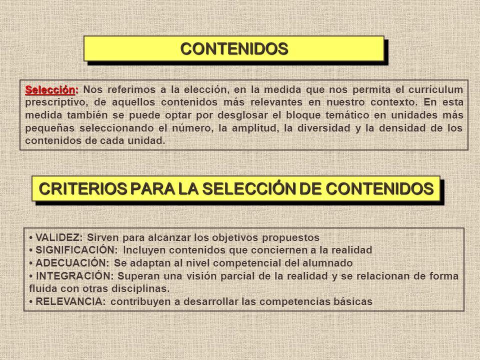 Selección: Selección: Nos referimos a la elección, en la medida que nos permita el currículum prescriptivo, de aquellos contenidos más relevantes en n