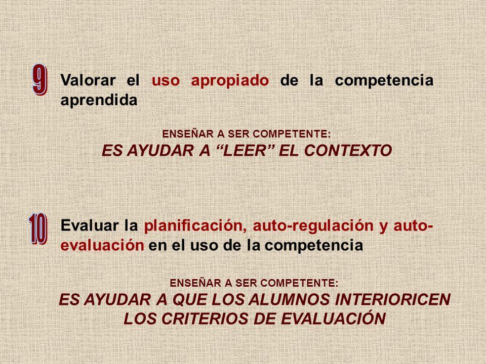 Evaluar la planificación, auto-regulación y auto- evaluación en el uso de la competencia ENSEÑAR A SER COMPETENTE: ES AYUDAR A QUE LOS ALUMNOS INTERIO