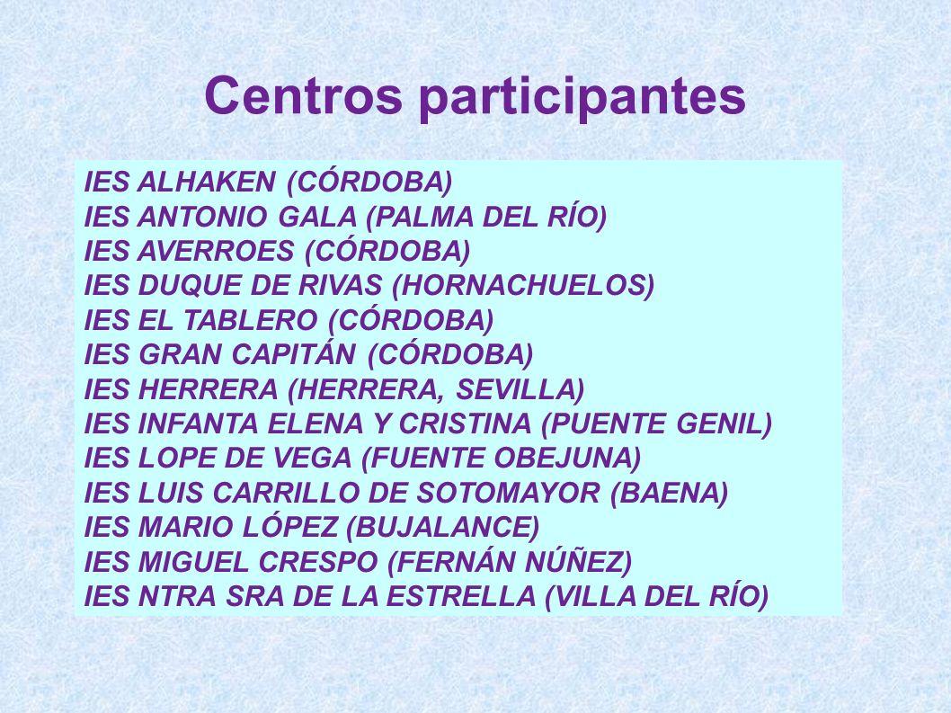 IES ALHAKEN (CÓRDOBA) IES ANTONIO GALA (PALMA DEL RÍO) IES AVERROES (CÓRDOBA) IES DUQUE DE RIVAS (HORNACHUELOS) IES EL TABLERO (CÓRDOBA) IES GRAN CAPI