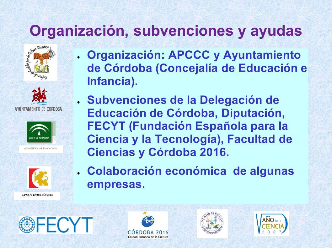 Organización, subvenciones y ayudas Organización: APCCC y Ayuntamiento de Córdoba (Concejalía de Educación e Infancia). Subvenciones de la Delegación