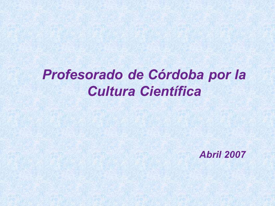 Abril 2007 Profesorado de Córdoba por la Cultura Científica