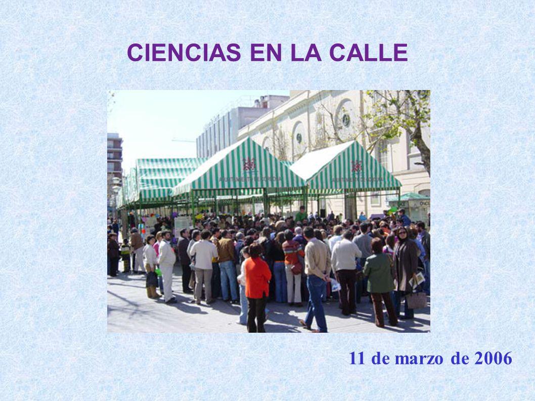 CIENCIAS EN LA CALLE 11 de marzo de 2006