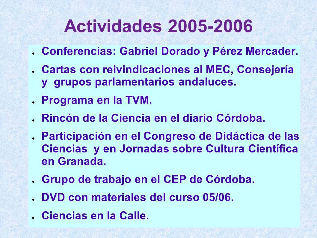 Actividades 2005-2006 Conferencias: Gabriel Dorado y Pérez Mercader. Cartas con reivindicaciones al MEC, Consejería y grupos parlamentarios andaluces.
