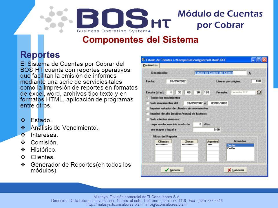 Reportes El Sistema de Cuentas por Cobrar del BOS HT cuenta con reportes operativos que facilitan la emisión de informes mediante una serie de servici