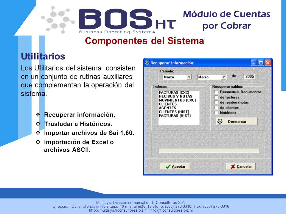 Utilitarios Los Utilitarios del sistema consisten en un conjunto de rutinas auxiliares que complementan la operación del sistema. Recuperar informació
