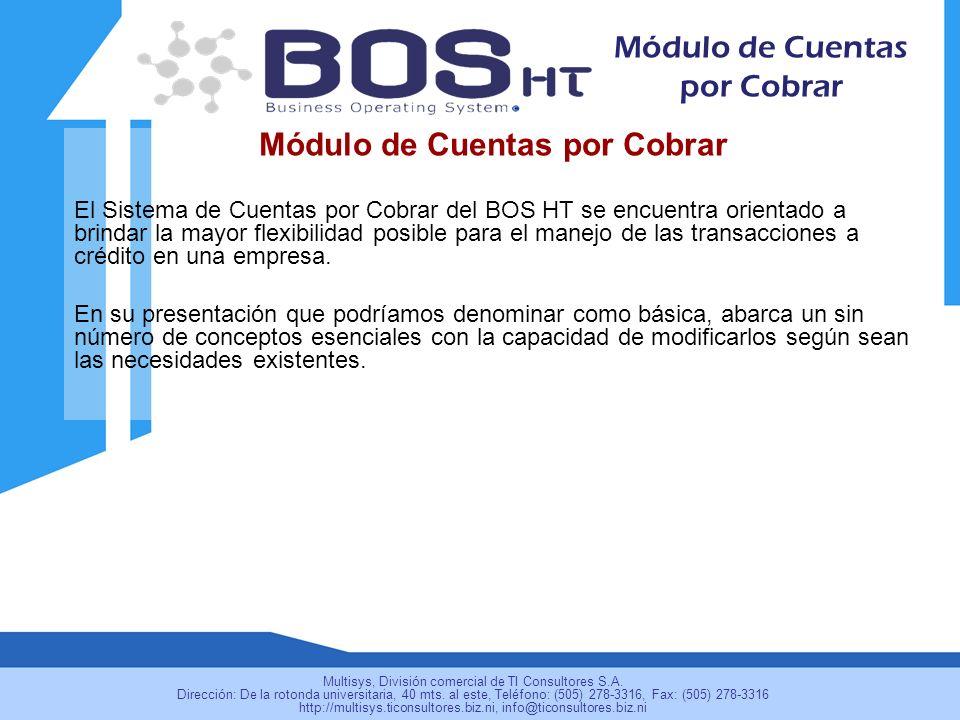 Módulo de Cuentas por Cobrar El Sistema de Cuentas por Cobrar del BOS HT se encuentra orientado a brindar la mayor flexibilidad posible para el manejo