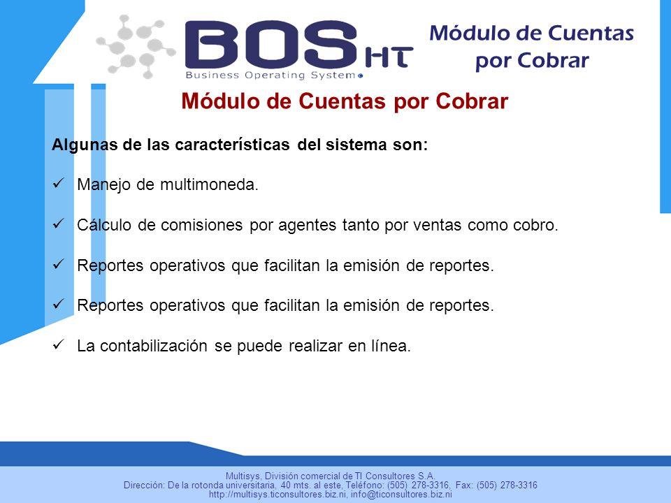 Módulo de Cuentas por Cobrar Algunas de las características del sistema son: Manejo de multimoneda. Cálculo de comisiones por agentes tanto por ventas