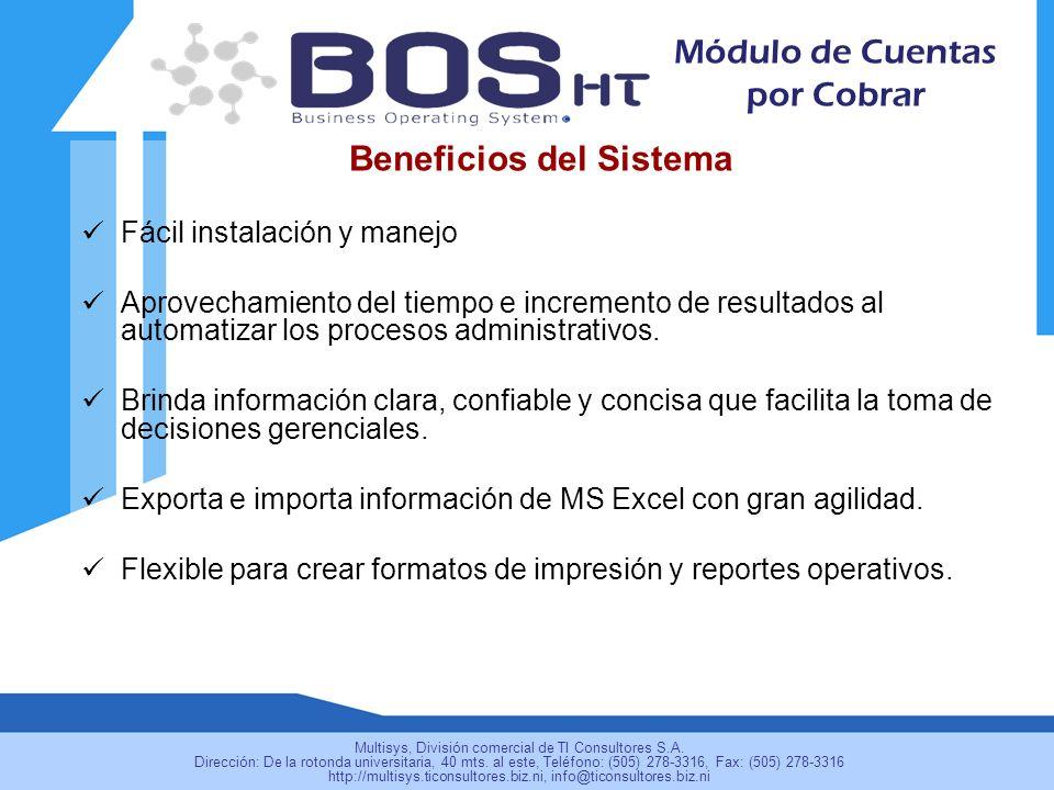 Beneficios del Sistema Fácil instalación y manejo Aprovechamiento del tiempo e incremento de resultados al automatizar los procesos administrativos. B