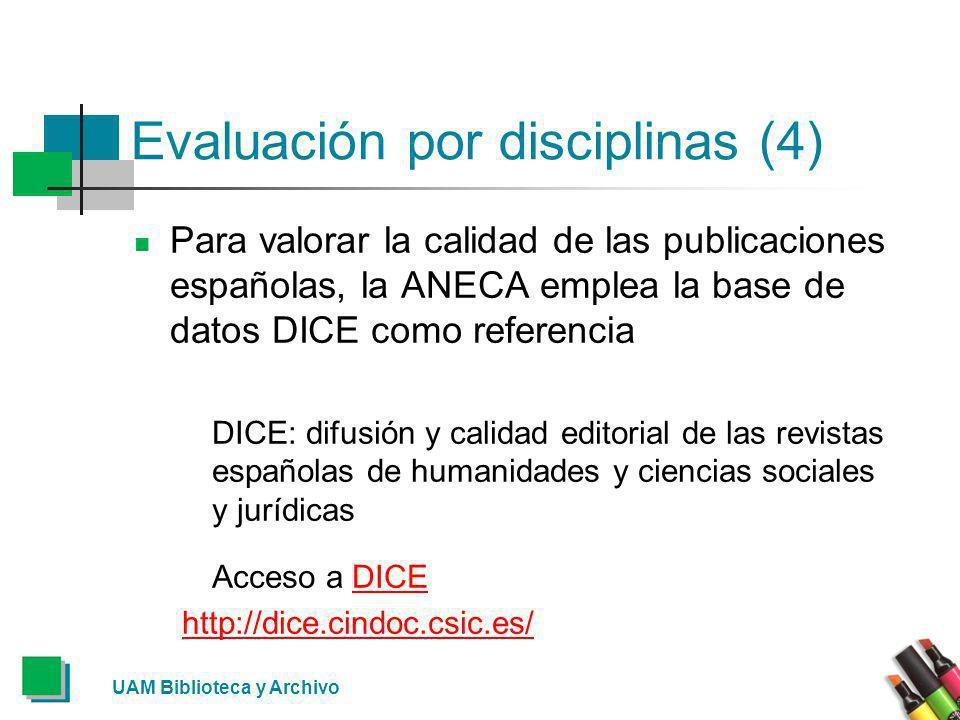 Evaluación por disciplinas (4) Para valorar la calidad de las publicaciones españolas, la ANECA emplea la base de datos DICE como referencia DICE: dif
