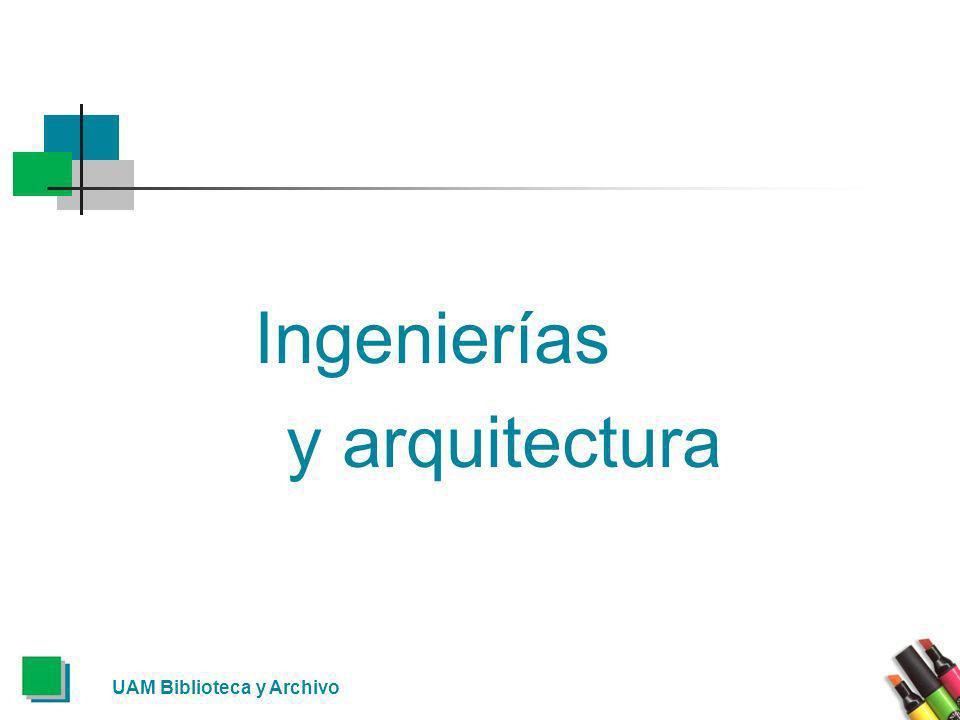 Ingenierías y arquitectura UAM Biblioteca y Archivo