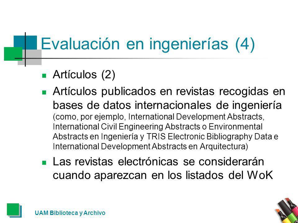 Evaluación en ingenierías (4) Artículos (2) Artículos publicados en revistas recogidas en bases de datos internacionales de ingeniería (como, por ejem
