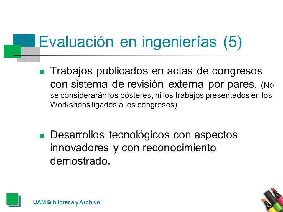 Evaluación en ingenierías (5) Trabajos publicados en actas de congresos con sistema de revisión externa por pares. (No se considerarán los pósteres, n