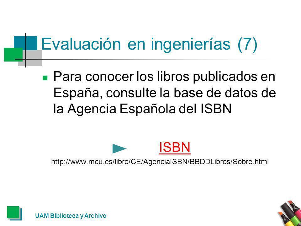 Evaluación en ingenierías (7) Para conocer los libros publicados en España, consulte la base de datos de la Agencia Española del ISBN ISBN http://www.