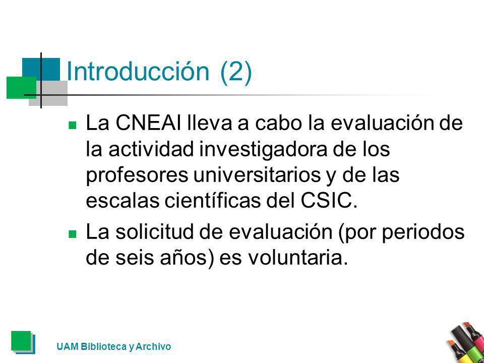 Introducción (2) La CNEAI lleva a cabo la evaluación de la actividad investigadora de los profesores universitarios y de las escalas científicas del C