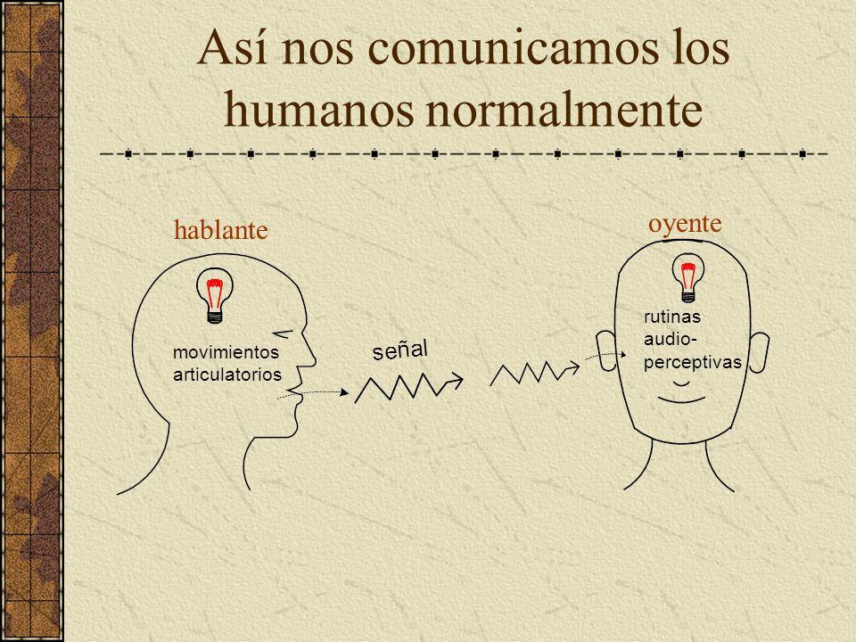 Otros tipos de significantes Las rutinas neurofísicas y perceptivas que nos permiten usar esas señales funcionan como significantes que se unen con significados para formar símbolos.
