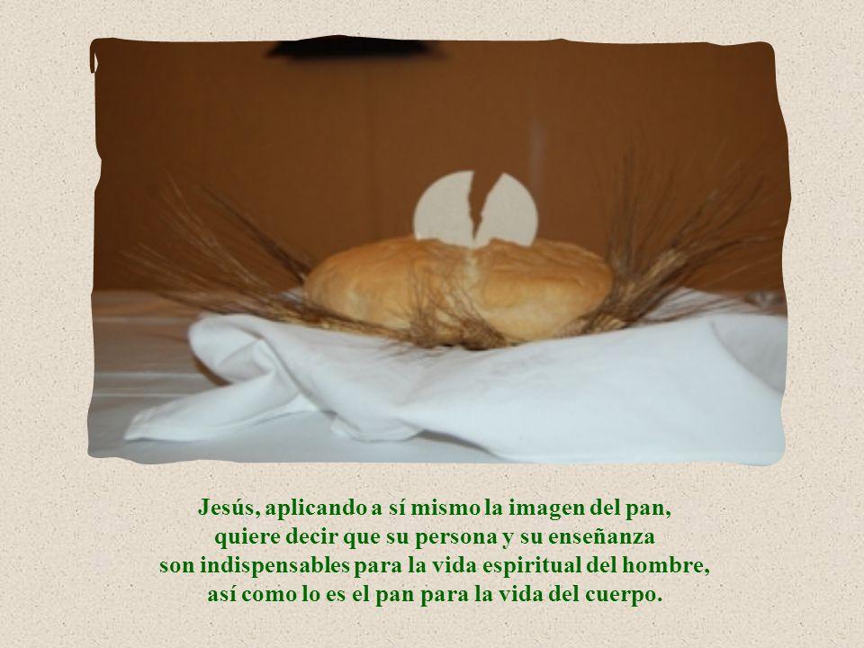 La imagen del pan aparece a menudo en la Biblia, lo mismo que la del agua.