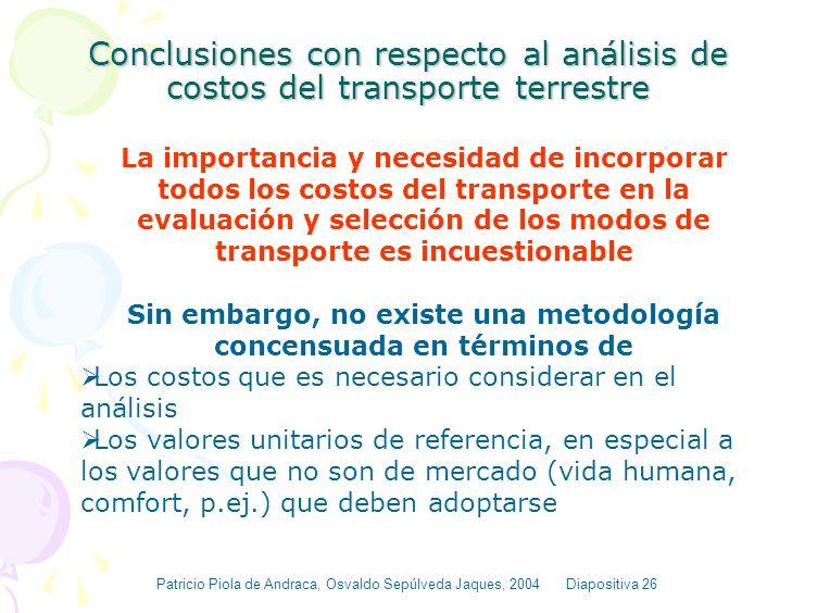 EVALUACION Y METAS DE IMPACTO URBANO Y AMBIENTAL EN LA COMUNIDAD EUROPEA Patricio Piola de Andraca, Osvaldo Sepúlveda Jaques, 2004 Diapositiva 25