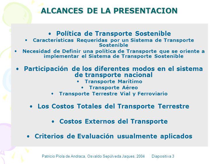 OBJETIVOS DE LA PRESENTACION Se pretende destacar la necesidad e importancia de considerar los costos totales del transporte en el proceso de identifi