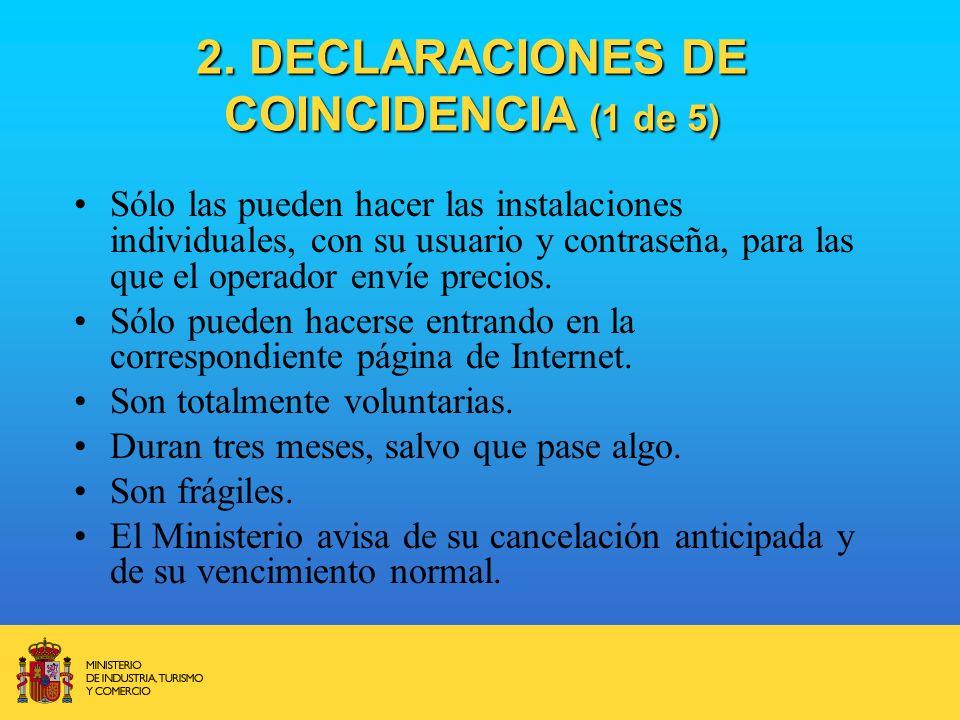 2. DECLARACIONES DE COINCIDENCIA (1 de 5) Sólo las pueden hacer las instalaciones individuales, con su usuario y contraseña, para las que el operador