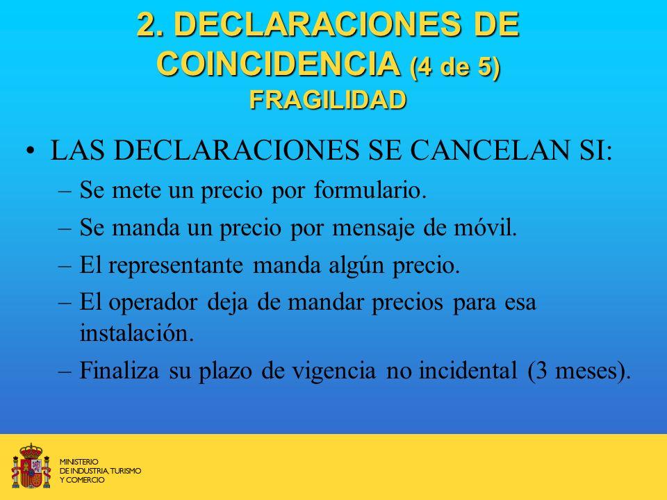 2. DECLARACIONES DE COINCIDENCIA (4 de 5) FRAGILIDAD LAS DECLARACIONES SE CANCELAN SI: –Se mete un precio por formulario. –Se manda un precio por mens