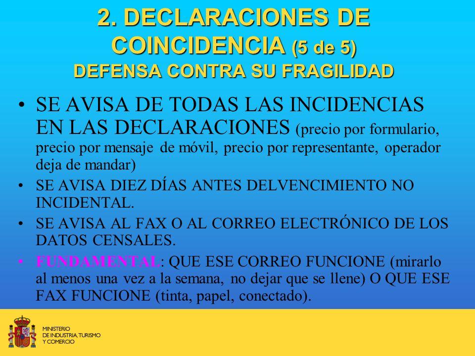 2. DECLARACIONES DE COINCIDENCIA (5 de 5) DEFENSA CONTRA SU FRAGILIDAD SE AVISA DE TODAS LAS INCIDENCIAS EN LAS DECLARACIONES (precio por formulario,