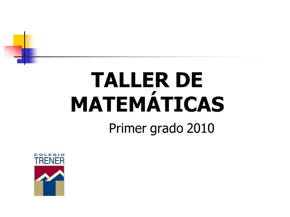 TALLER DE MATEMÁTICAS Primer grado 2010