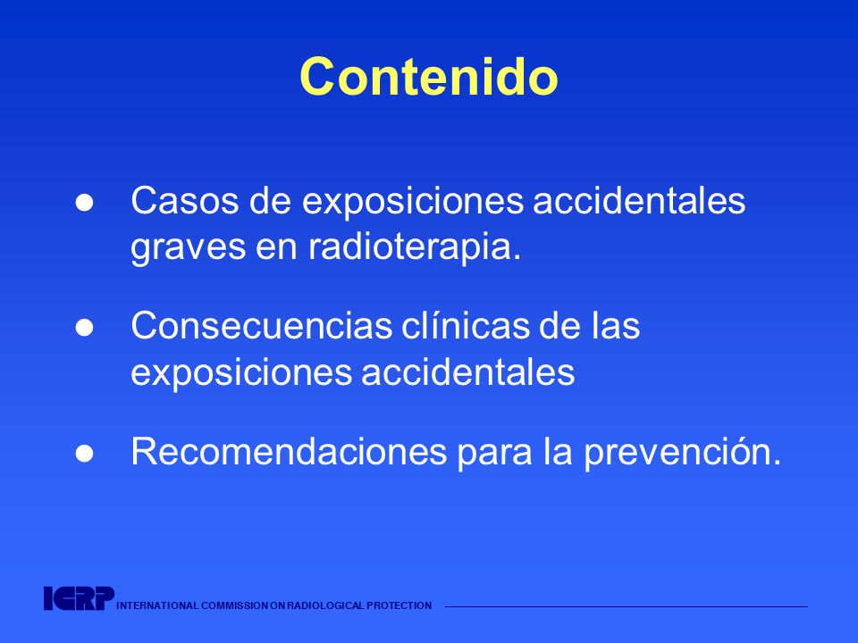 INTERNATIONAL COMMISSION ON RADIOLOGICAL PROTECTION Complicaciones tardías.