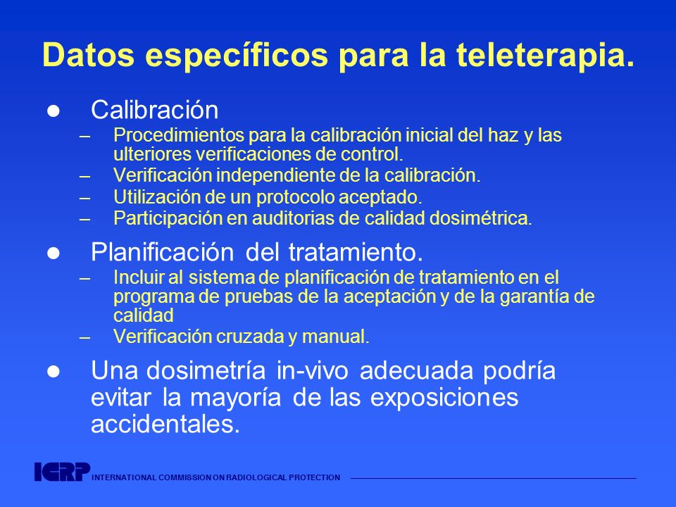 INTERNATIONAL COMMISSION ON RADIOLOGICAL PROTECTION Datos específicos para la teleterapia.