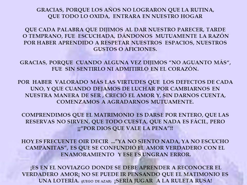 HEMOS CELEBRADO NUESTROS 40 AÑOS DE MATRIMONIO DECIR CUMPLIR SUENA A OBLIGATORIO PRIMORDIALMENTE HEMOS DADO GRACIAS A DIOS, POR HABERNOS AMPARADO EN L