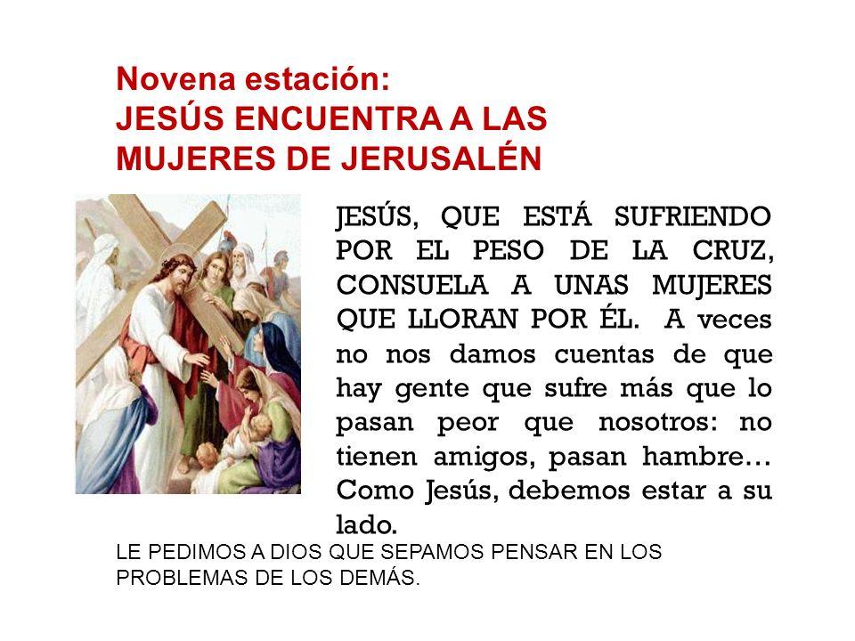 Octava estación: JESÚS ES AYUDADO POR EL CIRINEO A LLEVAR LA CRUZ UN HOMBRE, LLAMADO SIMÓN, AYUDA A JESÚS A LLEVAR LA CRUZ. Cuando nosotros ayudamos a