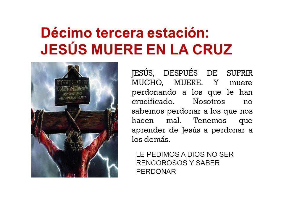 Décimo segunda estación: JESÚS EN LA CRUZ, SU MADRE Y EL DISCÍPULO Cuando crucifican a Jesús, todos lo abandonan. SÓLO SU MADRE Y UN DISCÍPULO LO ACOM
