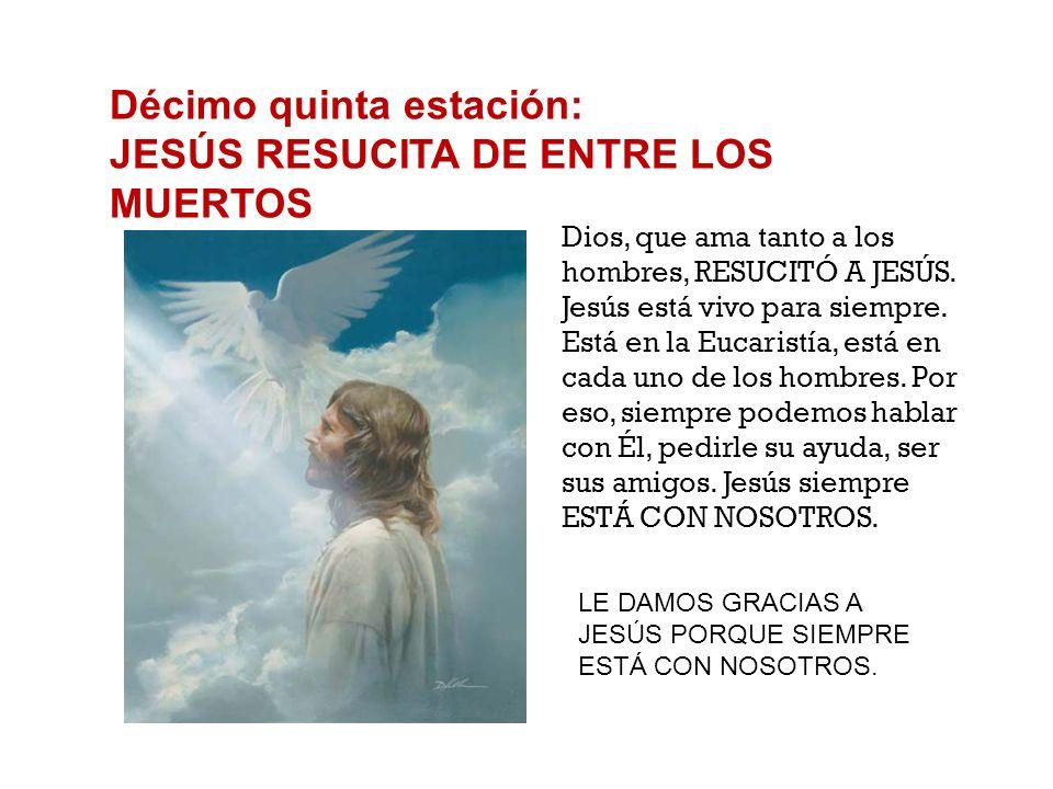 Décimo cuarta estación: JESÚS ES COLOCADO EN EL SEPULCRO A JESÚS LO ENTIERRAN EN UNA CUEVA. Así se enterraba a los judíos. Su vida, que siempre ha sid