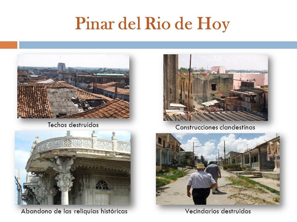 Pinar del Rio de Hoy Techos destruidos Construcciones clandestinas Abandono de las reliquias históricasVecindarios destruidos