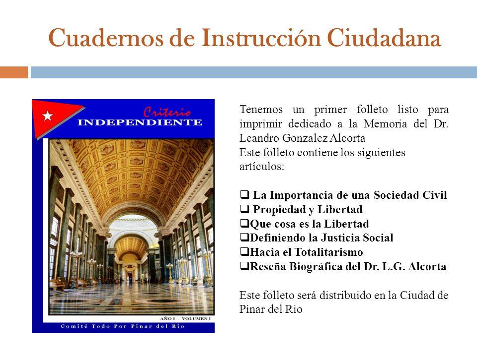 Cuadernos de Instrucción Ciudadana Tenemos un primer folleto listo para imprimir dedicado a la Memoria del Dr. Leandro Gonzalez Alcorta Este folleto c