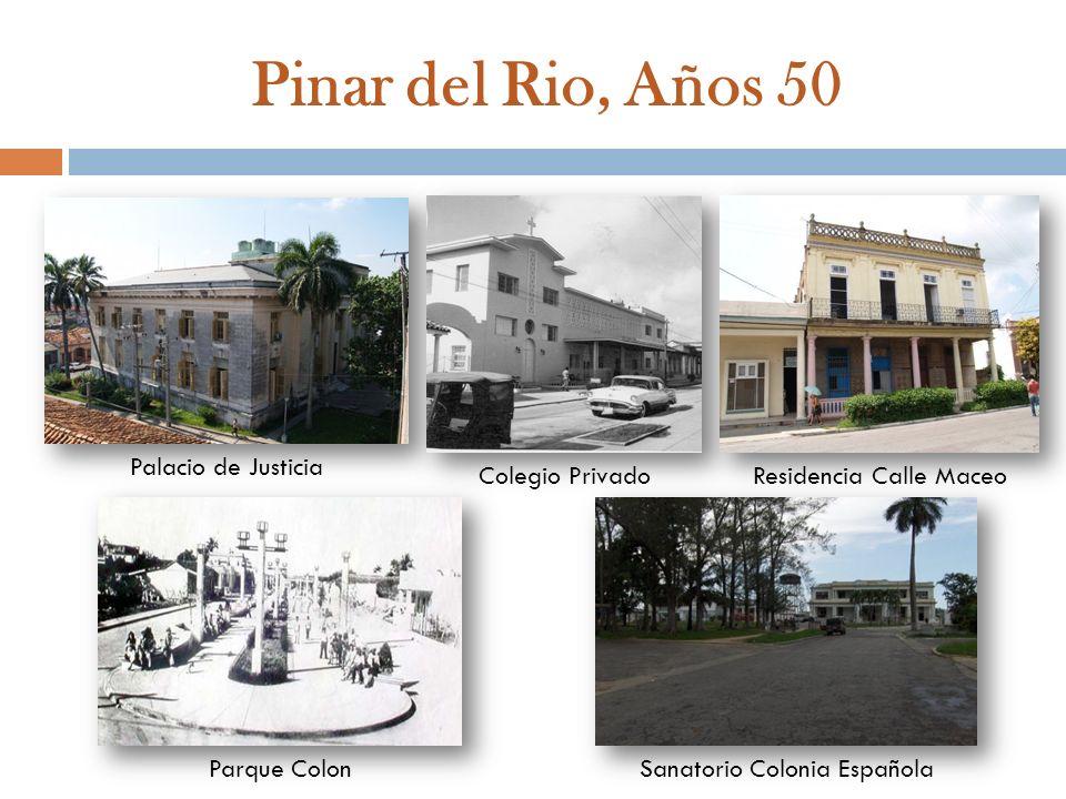 Pinar del Rio, Años 50 Palacio de Justicia Colegio PrivadoResidencia Calle Maceo Parque ColonSanatorio Colonia Española