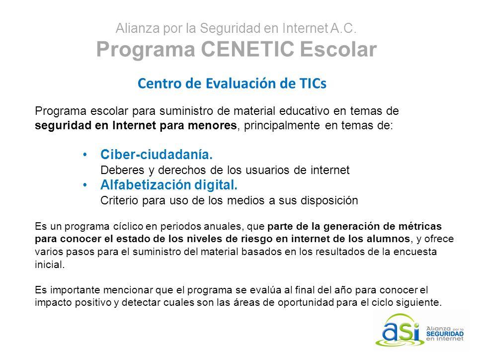 Alianza por la Seguridad en Internet A.C. Programa CENETIC Escolar Centro de Evaluación de TICs Programa escolar para suministro de material educativo