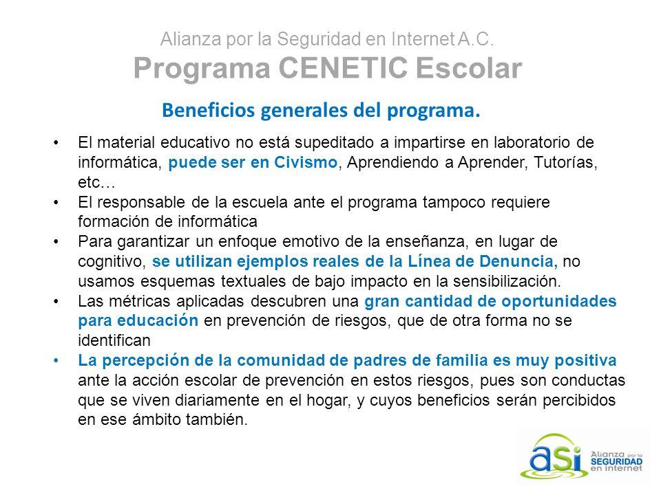 Alianza por la Seguridad en Internet A.C. Programa CENETIC Escolar Beneficios generales del programa. El material educativo no está supeditado a impar