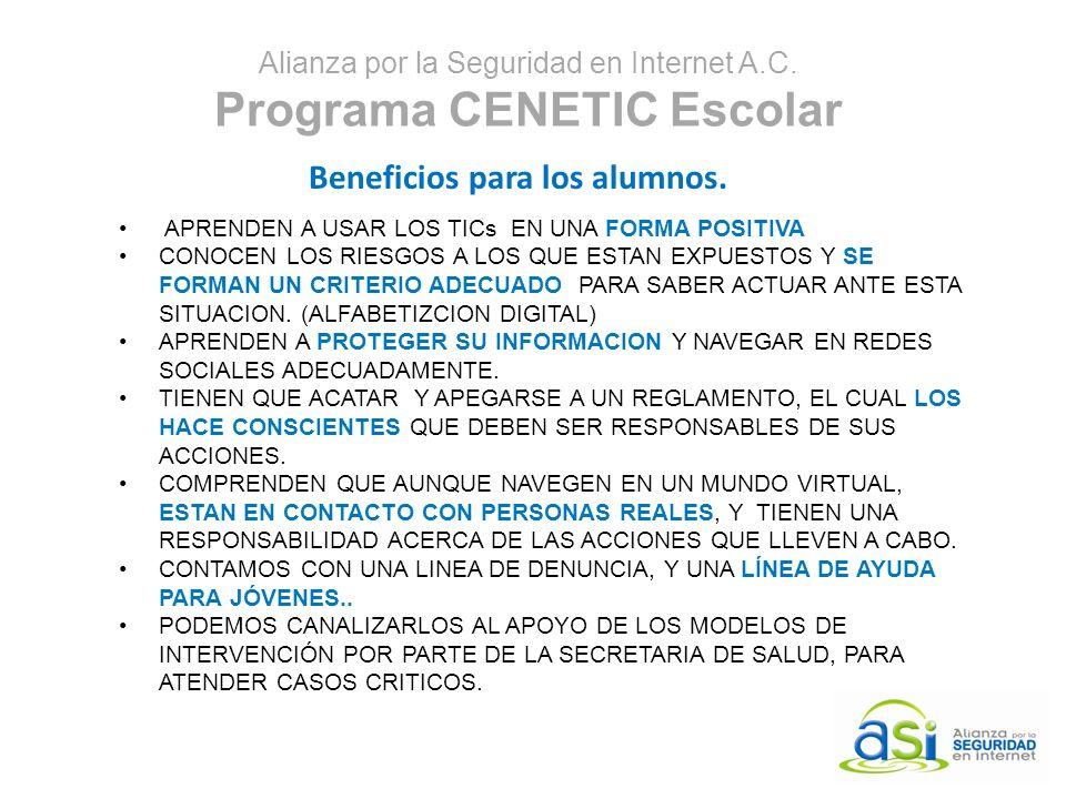 Alianza por la Seguridad en Internet A.C.Programa CENETIC Escolar Beneficios para los alumnos.