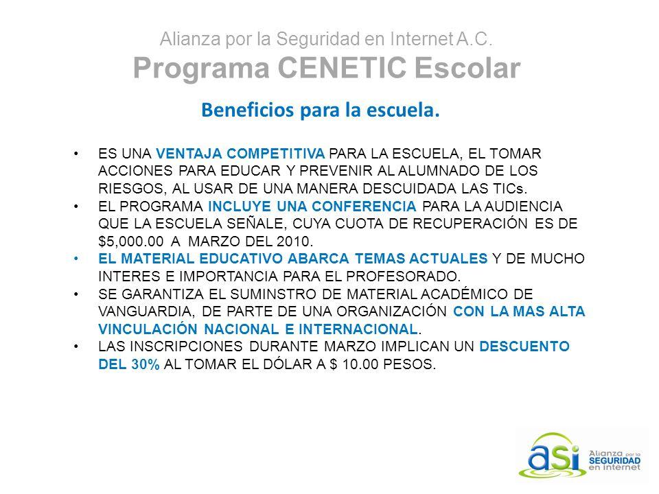 Alianza por la Seguridad en Internet A.C.Programa CENETIC Escolar Beneficios para la escuela.
