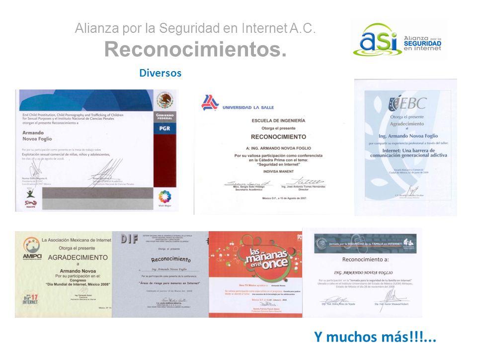 Alianza por la Seguridad en Internet A.C. Reconocimientos. Diversos Y muchos más!!!...