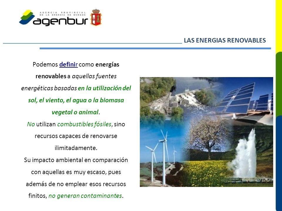 energías renovables Podemos definir como energías renovables a aquellas fuentes energéticas basadas en la utilización del sol, el viento, el agua o la