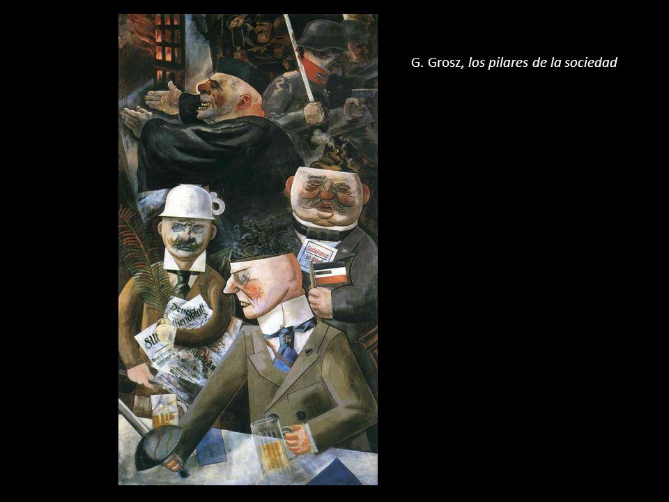 G. Grosz, los pilares de la sociedad