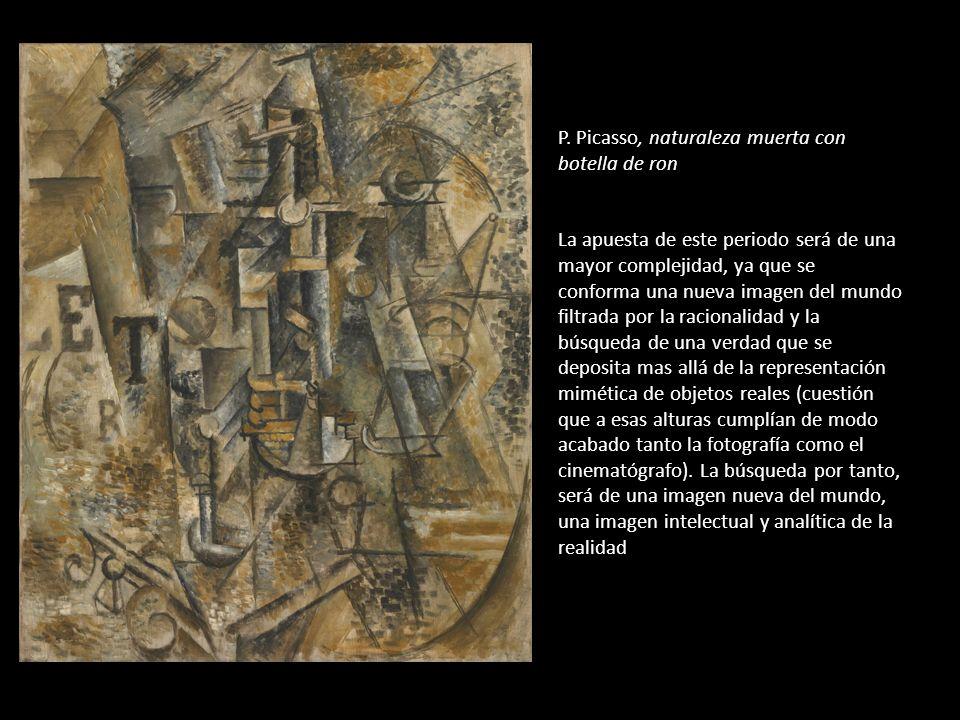 P. Picasso, naturaleza muerta con botella de ron La apuesta de este periodo será de una mayor complejidad, ya que se conforma una nueva imagen del mun