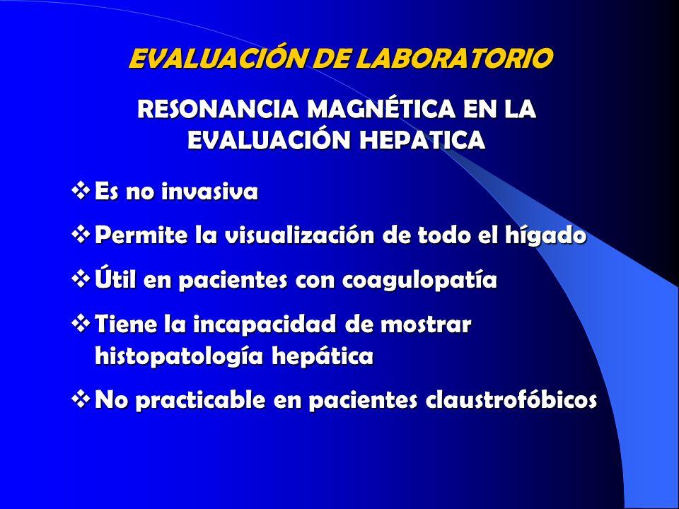 Es no invasiva Es no invasiva Permite la visualización de todo el hígado Permite la visualización de todo el hígado Útil en pacientes con coagulopatía