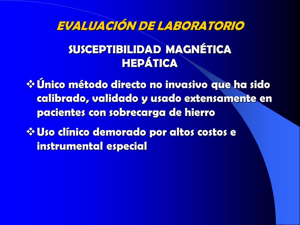 Único método directo no invasivo que ha sido calibrado, validado y usado extensamente en pacientes con sobrecarga de hierro Único método directo no in