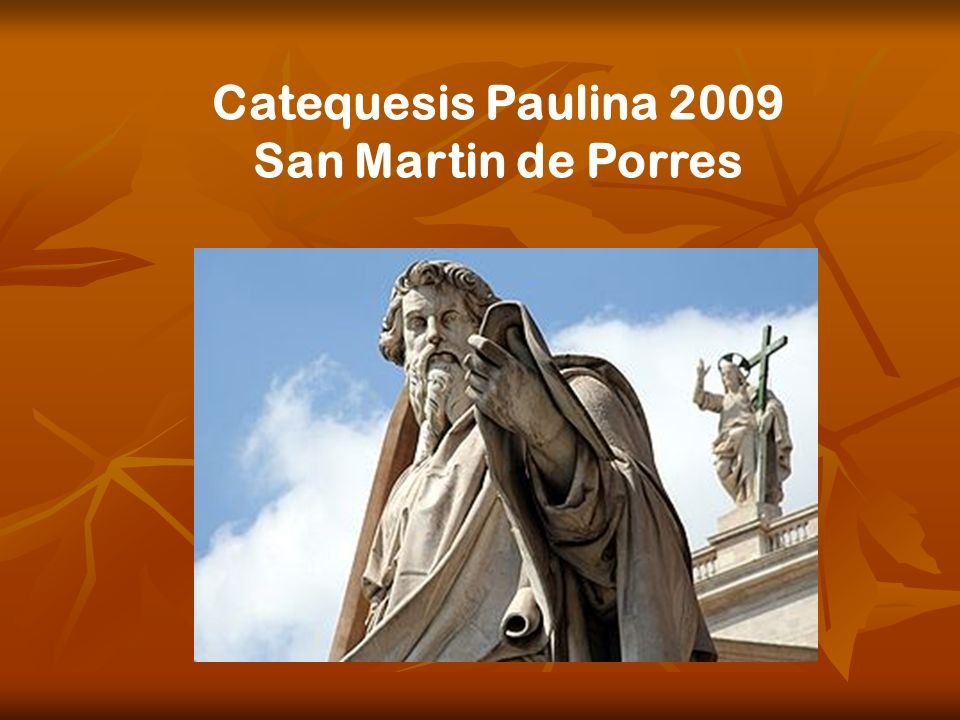 Catequesis Paulina 2009 San Martin de Porres
