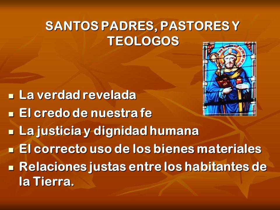 SANTOS PADRES, PASTORES Y TEOLOGOS SANTOS PADRES, PASTORES Y TEOLOGOS La verdad revelada La verdad revelada El credo de nuestra fe El credo de nuestra