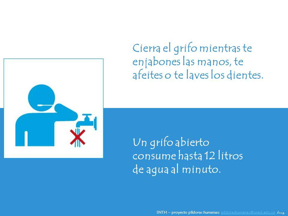 Cierra el grifo mientras te enjabones las manos, te afeites o te laves los dientes.