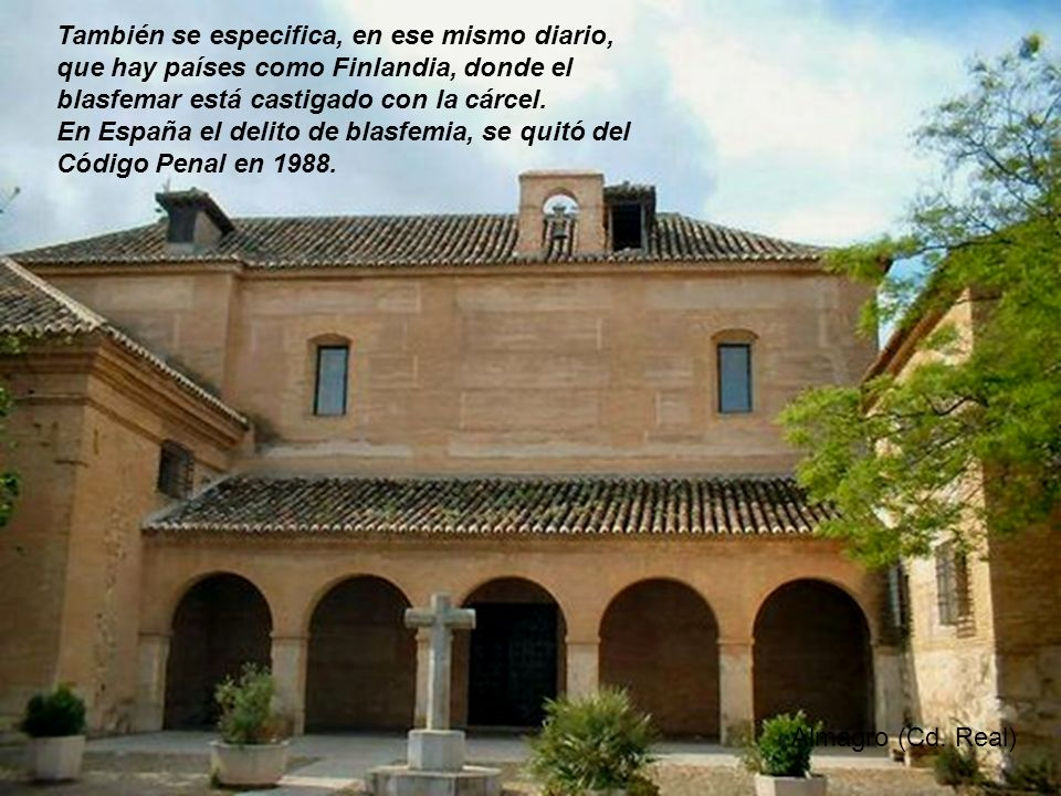 Carrión de los Condes (Palencia) Todo lo que diga la Iglesia o suene a cristiano, es criticable: el Papa, los curas, las manifestaciones de fe, la piedad, etc.